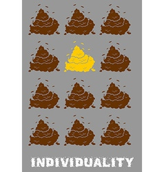 Ndividuality poster gold turd among brown shit vector