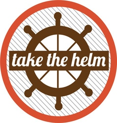 Take The Helm vector image vector image
