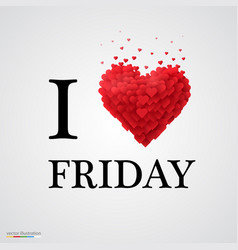 i love friday heart sign vector image