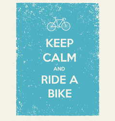 Keep calm and ride a bike creative poster concept vector