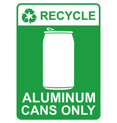 recycle sign - aluminum cans only vector image