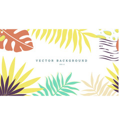 background with tropical colorful leaves palm vector image