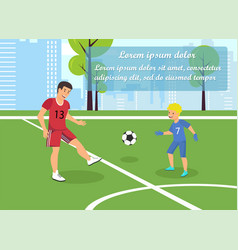 flat banner dad teaches kid play football vector image