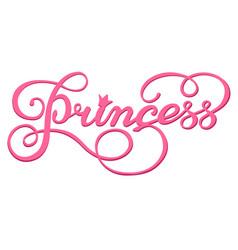 Handwritten inscription princess vector