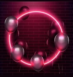 Neon circle with black balloons on brick wall eps vector