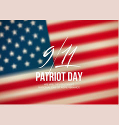 september 11 2001 patriot day background we will vector image