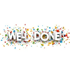 Well done paper banner vector