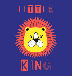 Little king slogan with lion face vector