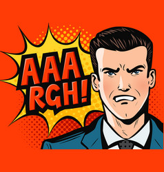 Angry businessman or man in business suit pop art vector