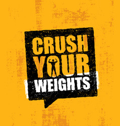 Crush your weights inspiring workout and fitness vector