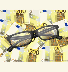 reading glasses on two hundred euro background vector image