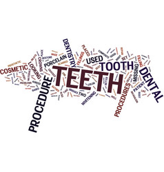 The different cosmetic dentistry procedures text vector
