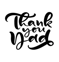 thank you dad lettering black calligraphy vector image
