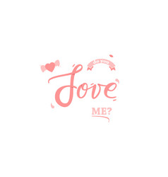 do you love me valentines day greeting card vector image