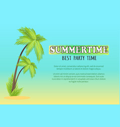 Summertime best party time poster with palm vector