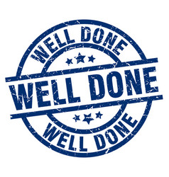 Well done blue round grunge stamp vector