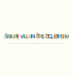 were all in this together typography banner with vector image