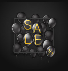 black friday sale banner with black balloons with vector image