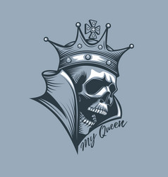 Crown on skull with the inscription my queen vector
