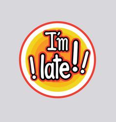 Late sticker social media network message badges vector