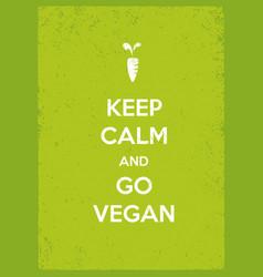keep calm and go vegan organic eco motivation vector image