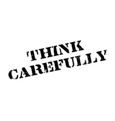 think carefully rubber stamp vector image