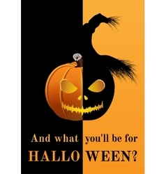 Poster And what you will be for Halloween vector image vector image