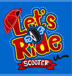 lets ride typography design for t-shirt print vector image