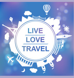 Live love travel concept vector