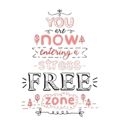 You are now entering a stress free zone black and vector