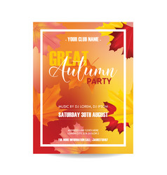 flyer invitation advertisement with autumn leaves vector image
