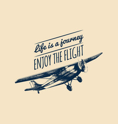 Life is a journey enjoy flight quote retro vector