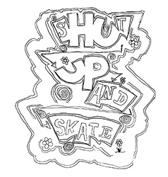 Shut up and skate vector