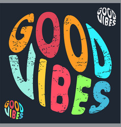 Good vibes typography for t-shirt stamp tee vector