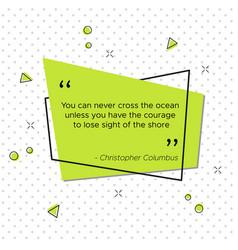inspirational quote of italian explorer columbus vector image