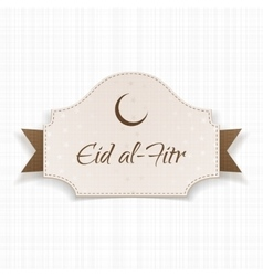 Eid al-Fitr realistic greeting Label with Text vector