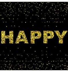 Happy Design with Confetti Background and Gold vector image