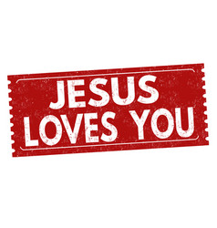 jesus loves you grunge rubber stamp vector image