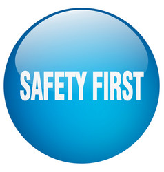 Safety first blue round gel isolated push button vector