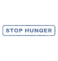 Stop hunger textile stamp vector