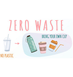 zero waste concept bring your own reusable cup vector image
