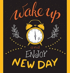 Hand drawin lettering phrase - wake up and enjoy vector
