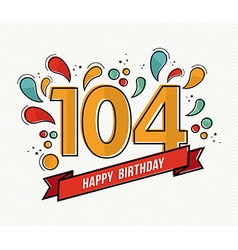 Color happy birthday number 104 flat line design vector