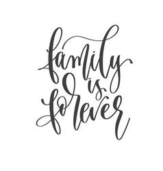Family is forever - hand lettering inscription vector