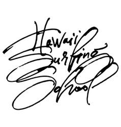 hawaii surfing school modern calligraphy hand vector image