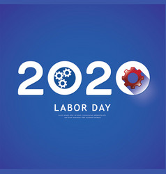 labor day 2020 gear concept vector image