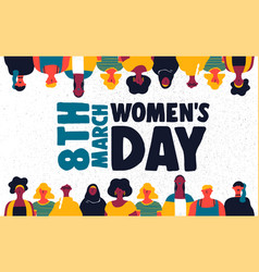 womens day 8th march card of diverse girl group vector image