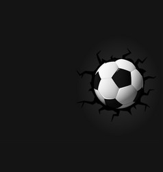 football cracked in wall soccer ball with copy vector image