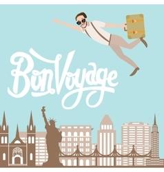 bon voyage man traveling flying bring luggage vector image