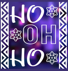 christmas card design with words ho ho ho vector image